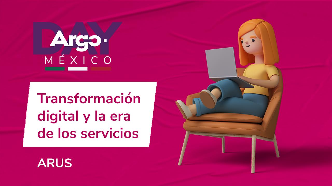 argo-day-mexico-transformacion-digital-y-la-era-de-los-servicios