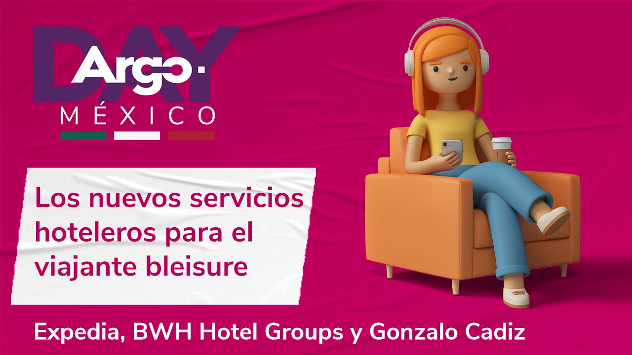Argo Day México - Los Nuevos Servicios Hoteleros para el Viajante Blaisure