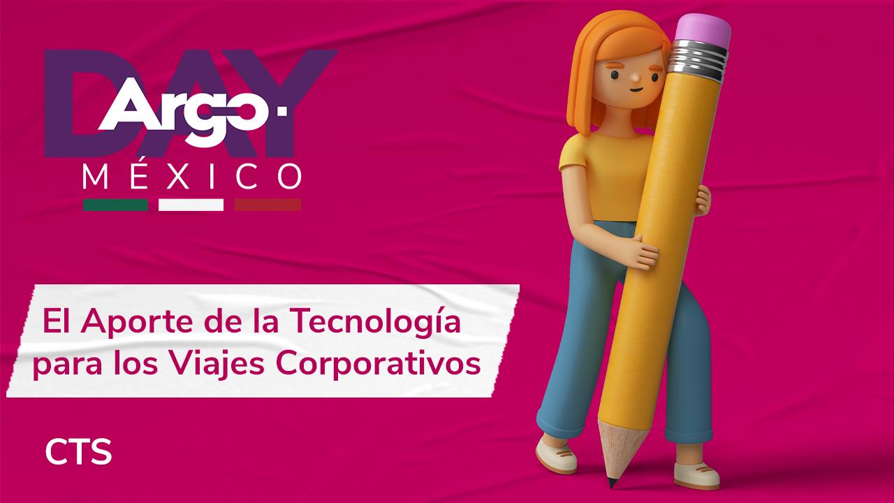 argo-day-mexico-el-aporte-de-la-tecnologia-para-los-viajes-corporativos